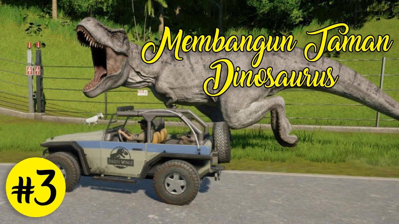 Membuat Taman Dinosaurus - Jurassic World Evolution ...