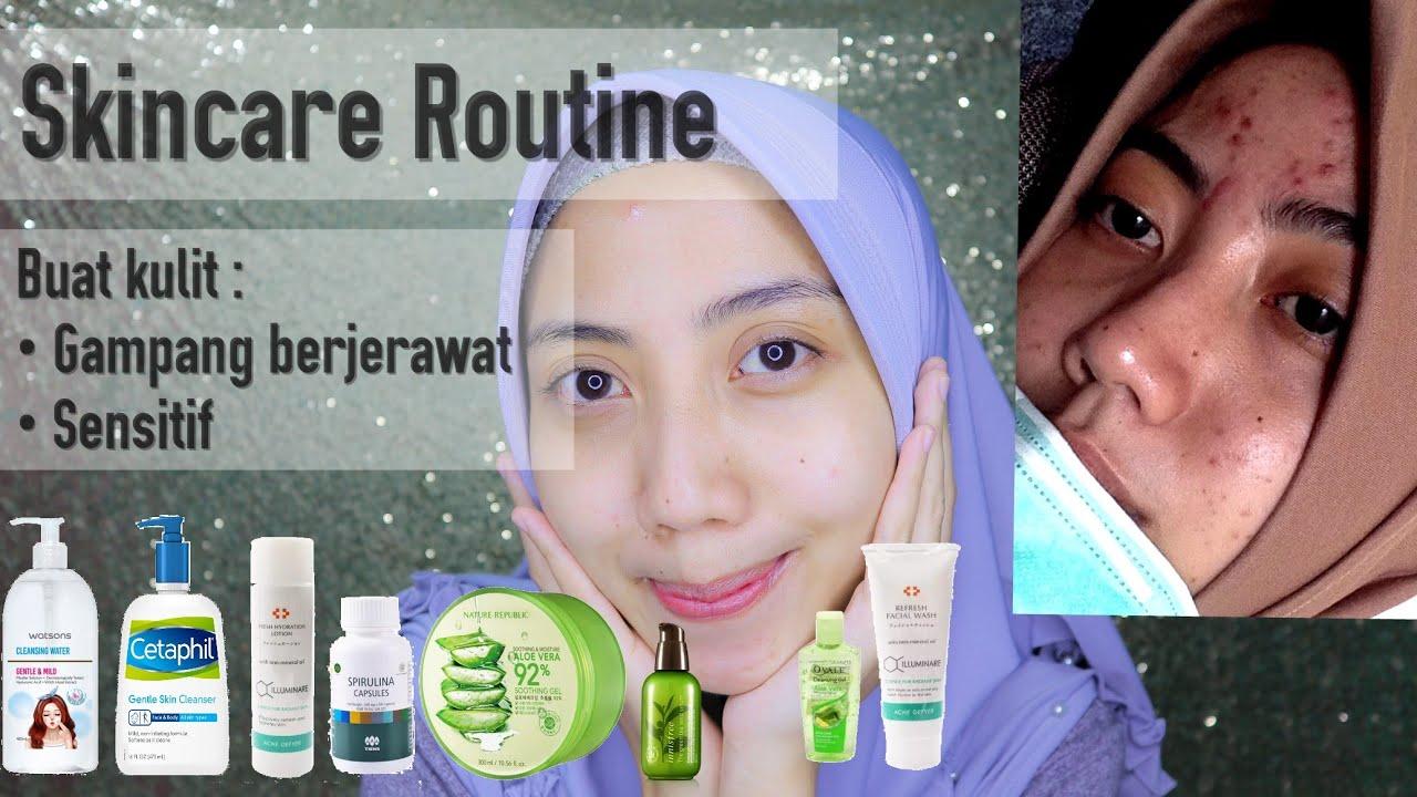 Skincare Routine Untuk Kulit Mudah Berjerawat Youtube