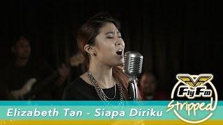 Video Elizabeth Tan - Siapa Diriku (Ayda Jebat Cover) #FlyFmStripped download MP3, 3GP, MP4, WEBM, AVI, FLV Desember 2017