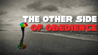 The Other Side of Obedience