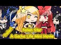 Fallen Star // Gacha Life Mini Movie // Trailer