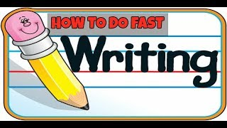 How to write fast,Writing tips,HOW TO MAKE WRITING SPEED FAST,लिखने की गति को तेज कैसे करें