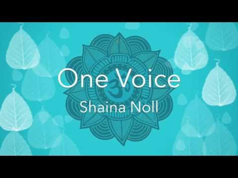 Shaina Noll ~ One Voice Video | Music for Universal Spiritual Connection