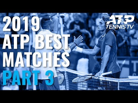 Best ATP Tennis Matches In 2019: Part 3