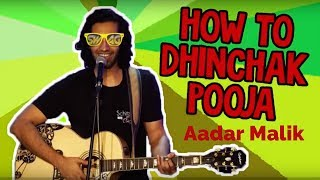 How to Dhinchak Pooja | Standup comedy by Aadar Malik