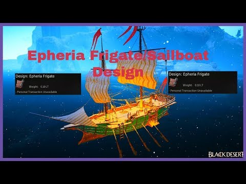How to quickly get Epheria Frigate and Sailboat Design | Black Desert Online