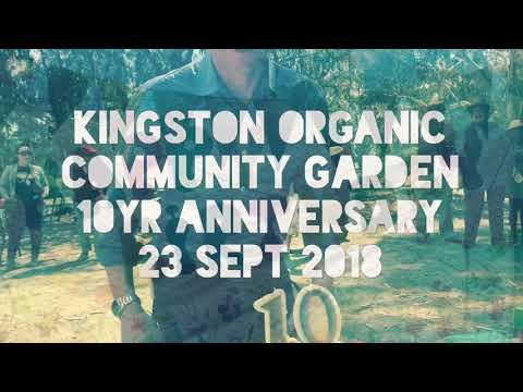 Kingston Organic Community Garden - 10 Year Anniversary