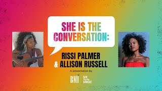 BMI's She is The Conversation: Rissi Palmer & Allison Russell