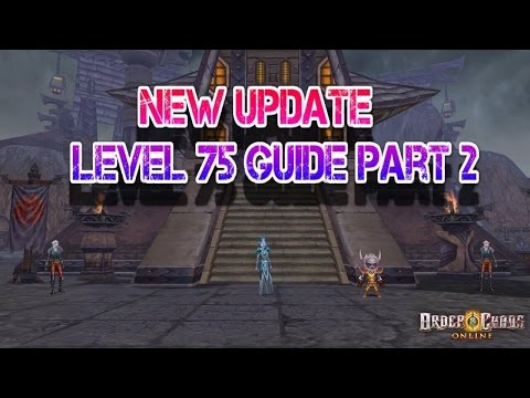 Order And Chaos Online - LEVEL 75 - Leveling Guide