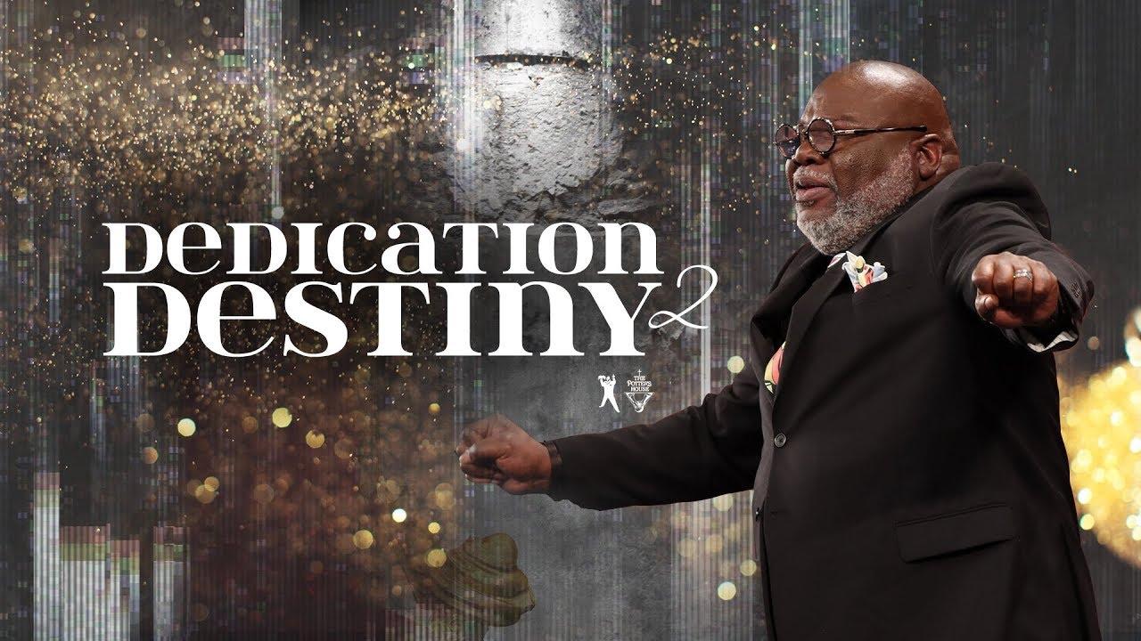 Download Dedication 2 Destiny - Bishop T.D. Jakes [January 5, 2020]