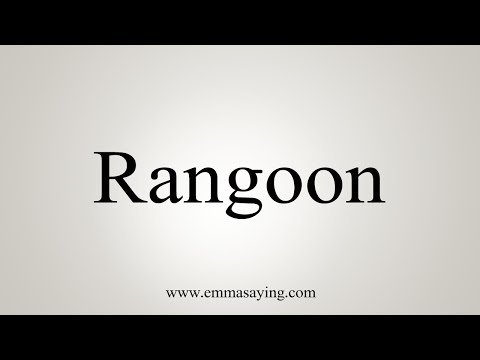 How To Pronounce Rangoon