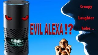 CREEPY & EVIL LAUGHTERS Coming From Amazon's ALEXA?! Device Malfunction or POSSESSED