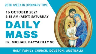 Daily Mass | 16 OCT 9:15 AM (AEDT) | Fr. Michael Payyapilly VC | Holy Family Church, Doveton