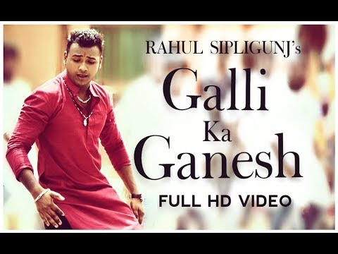 RAHUL SIPLIGUNJ - GALLI KA GANESH ft. KOTI (music director)
