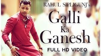 RAHUL SIPLIGUNJ - GALLI KA GANESH ft. KOTI (music director)