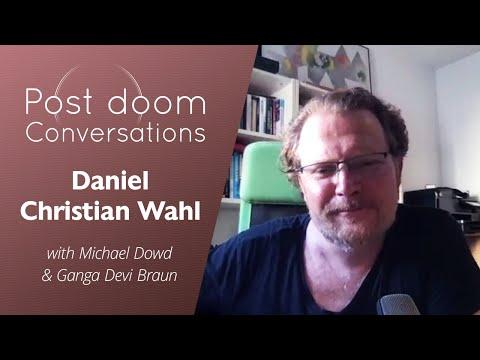 Daniel Christian Wahl: Post-doom with Michael Dowd and Ganga Devi Braun