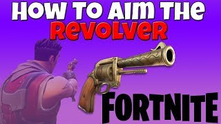 How To Aim The Revolver | FORTNITE BATTLE ROYALE