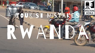 Rwanda - 8 Mistakes Tourists Make When They Visit Rwanda