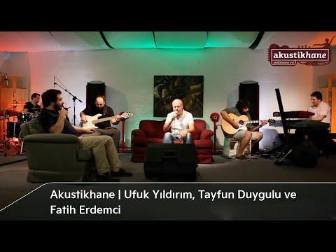 Ufuk Yıldırım, Tayfun Duygulu ve Fatih Erdemci Akustikhane'de!