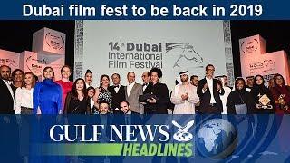 Dubai film fest to be back in 2019 - GN Headlines