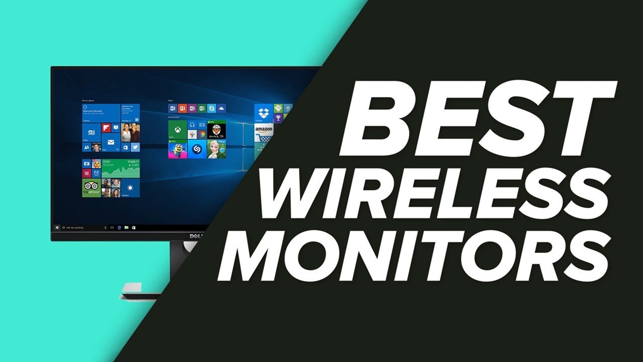 The Best Wireless Monitors (and Accessories) – August 2019