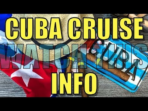 Watch This Before You Go On a Cuba Cruise