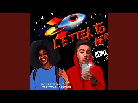 Letter to Her Remix (feat. Trinidad Cardona)
