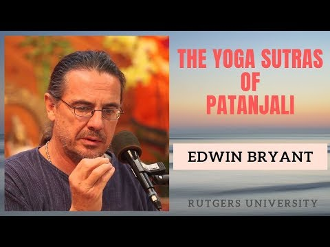The Yoga Sutras Of Patanjali | Prof. Edwin Bryant