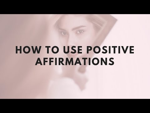 HOW TO USE POSITIVE AFFIRMATIONS! 4 Tips To Make Them Most Effective.