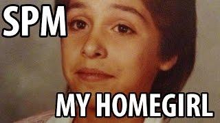 SPM - My Homegirl ( LYRICS ) SON OF NORMA 2014