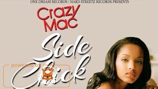 Crazy Mac - Side Chick - February 2018