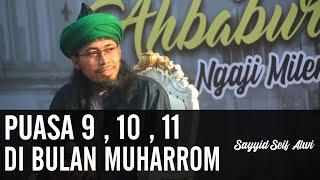 Keutamaan Puasa Muharrom dan Amalan Sunnah di Bulan Muharrom..ᴴᴰ | Sayyid Seif Alwi