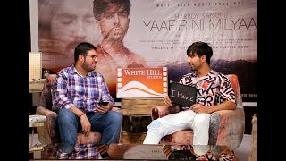 Yaarr Ni Milyaa | Hardy Sandhu | Interview | Sameer Valecha | White Hill Studios