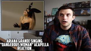 Ariana Grande - Dangerous Woman Acapella REACTION - WHOA