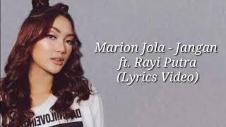Video Marion Jola - Jangan ft. Rayi Putra (Lyrics Video) download MP3, 3GP, MP4, WEBM, AVI, FLV Agustus 2018