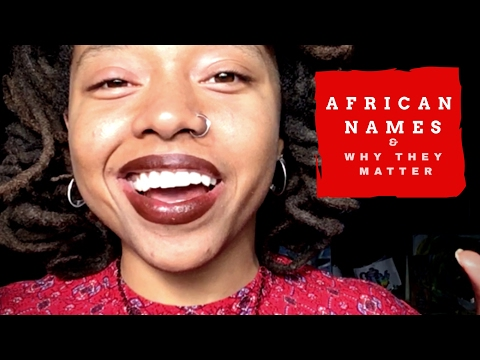 Why African Names Matter #MelaninMonday