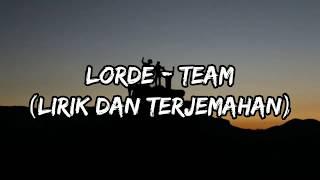 Lorde - Team (Lirik dan Terjemahan Indonesia)
