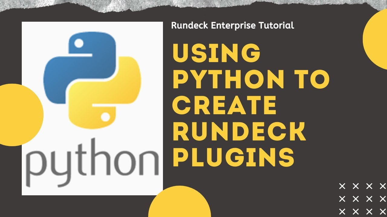 Rundeck Feature Tours: Using Python to Create Rundeck Plugins