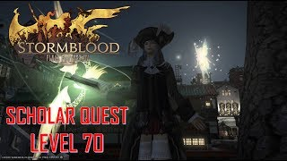 Final Fantasy XIV: Stormblood - Scholar Job Quest LEVEL 70