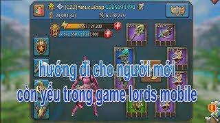 hướng dẫn từng công đoạn cày cuốc cho ae mới chơi game lords mobile