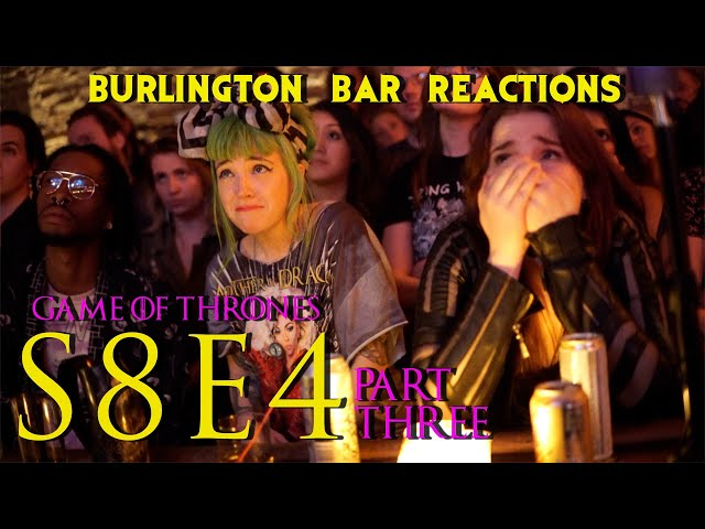 Game Of Thrones // Burlington Bar Reactions // S8E4 The Last of the Starks PART 3!!