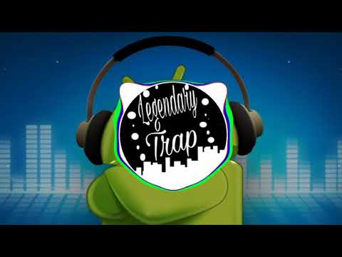 Android Ringtone Trap Remix