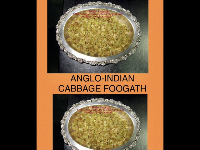 ANGLO-INDIAN CABBAGE FOOGATH MY WAY / CABBAGE FOOGATH / CABBAGE SIDE DISH / CABBAGE STIRFRY