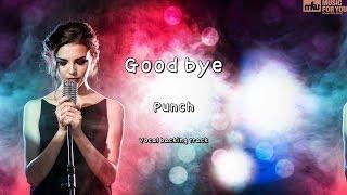 Gambar cover Good bye - Punch (Instrumental & Lyrics)