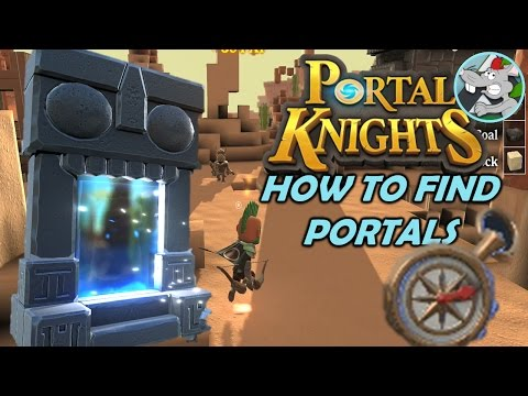 PORTAL KNIGHTS LET'SPLAY #5 HOW TO FIND PORTALS /COMPASS