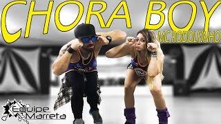 Chora Boy | Coreografia Jefin Marreta e Camilla (Equipe Marreta) - Mc Rodolfinho
