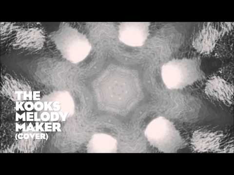 The Kooks - Melody Maker (Cover)