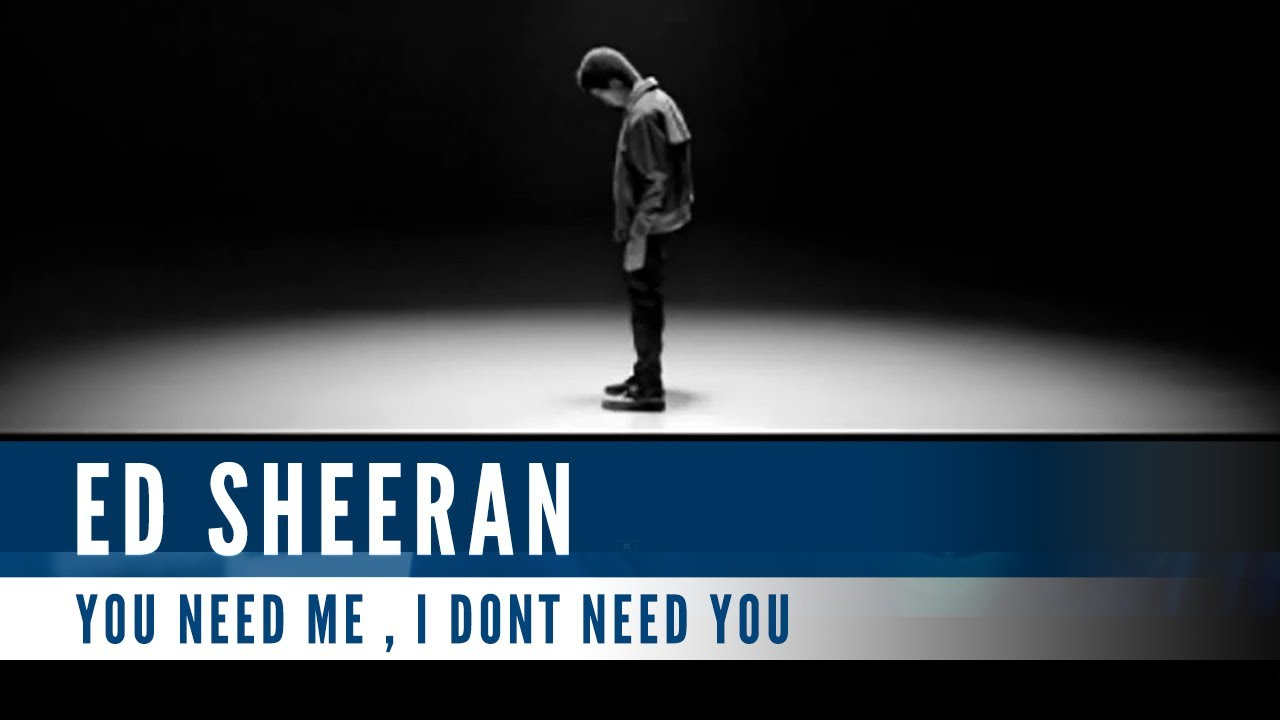 Download Ed Sheeran - You Need Me, I Don't Need You (Official Music Video)