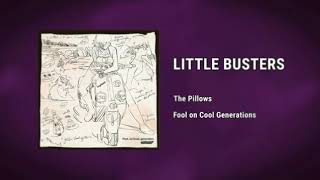 LITTLE BUSTERS by The Pillows - Fool on Cool Generations (2018 Album)