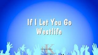 If I Let You Go - Westlife (Karaoke Version)